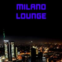 Milano Lounge Radio : Chill Out, Lounge, Downtempo and Deep House